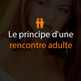 Le principe d'une rencontre adulte